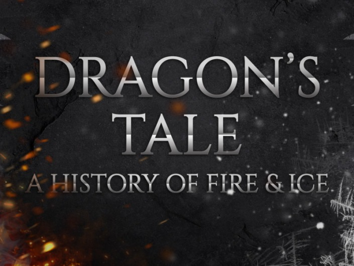 Dragon's Tale: A History of Fire & Ice